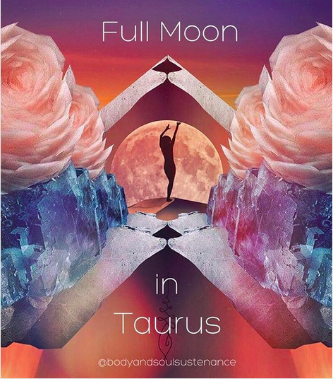Full Moon in Taurus - Nov  4, 2017 | Body & Soul Sustenance